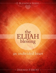 The Elijah Blessing: An Undivided Heart