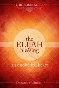 The Elijah Blessing: An Undivided Heart